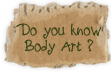 Do you know Body Art?